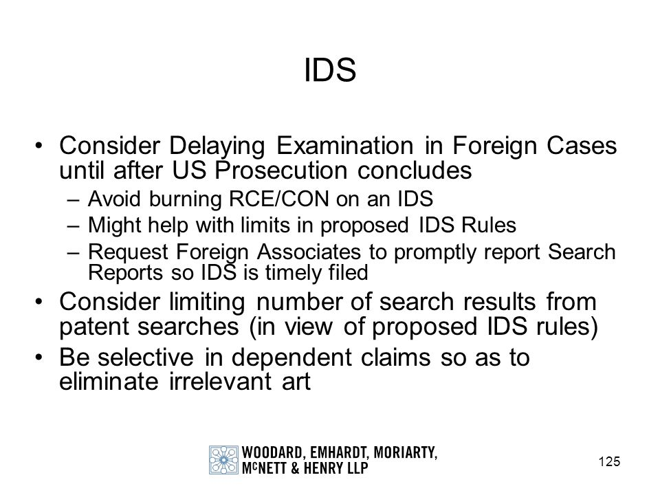 IDS Consider Delaying Examination in Foreign Cases until after US Prosecution concludes. Avoid burning RCE/CON on an IDS.