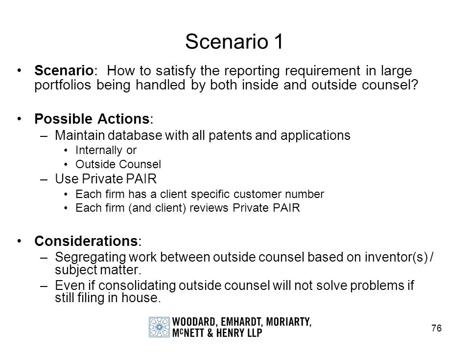 Scenario 1 Scenario: How to satisfy the reporting requirement in large portfolios being handled by both inside and outside counsel