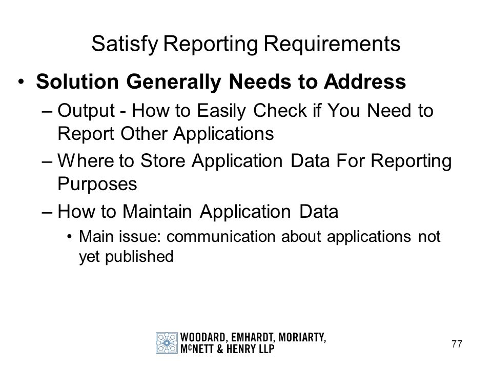 Satisfy Reporting Requirements