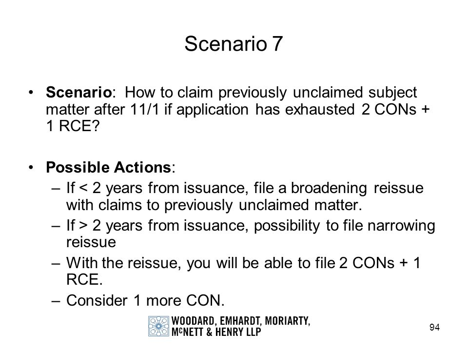 Scenario 7 Scenario: How to claim previously unclaimed subject matter after 11/1 if application has exhausted 2 CONs + 1 RCE