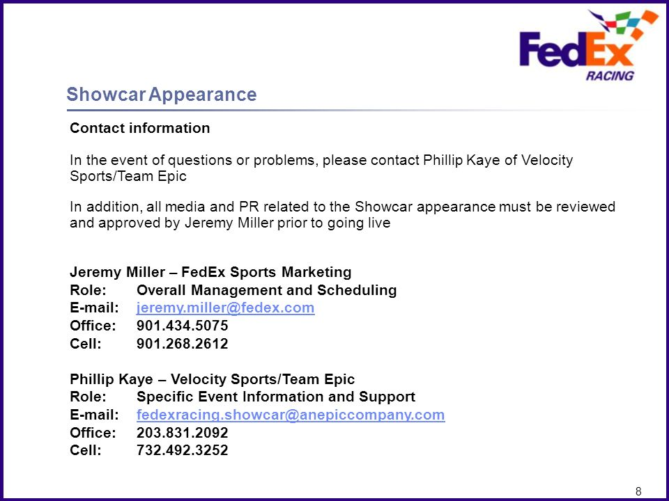 Showcar Appearance Contact information. In the event of questions or problems, please contact Phillip Kaye of Velocity Sports/Team Epic.