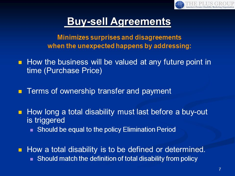 Buy-sell Agreements Minimizes surprises and disagreements. when the unexpected happens by addressing: