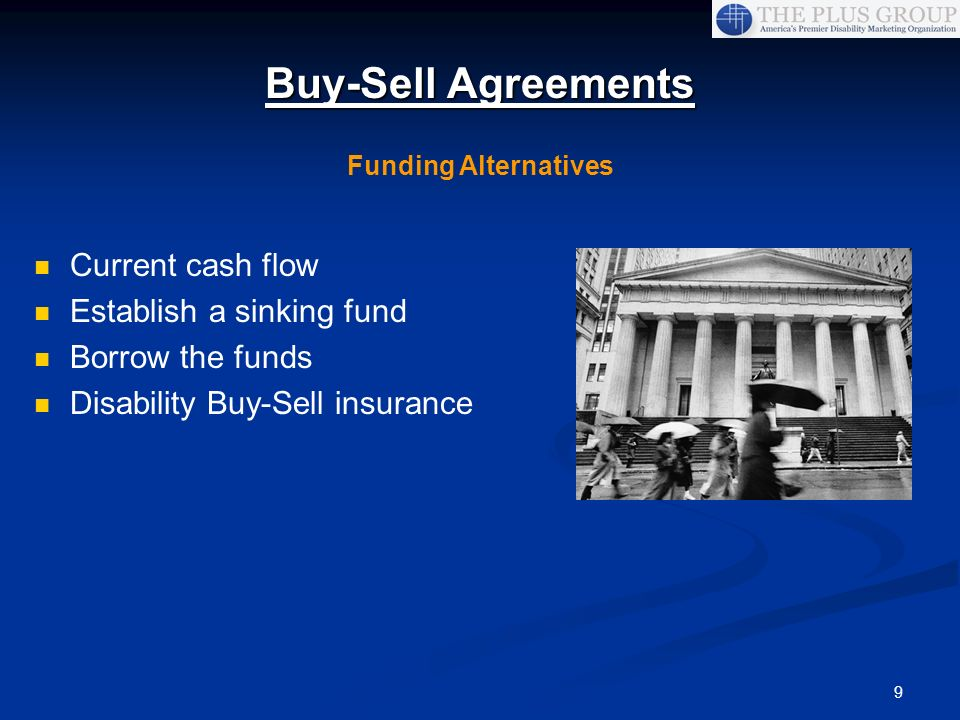 Buy-Sell Agreements Current cash flow Establish a sinking fund