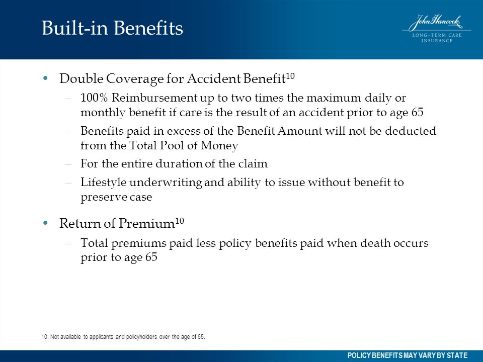 Built-in Benefits Double Coverage for Accident Benefit10