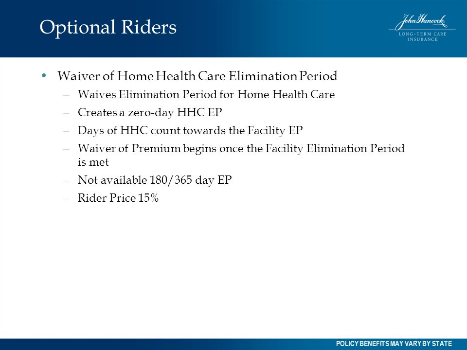 Optional Riders Waiver of Home Health Care Elimination Period