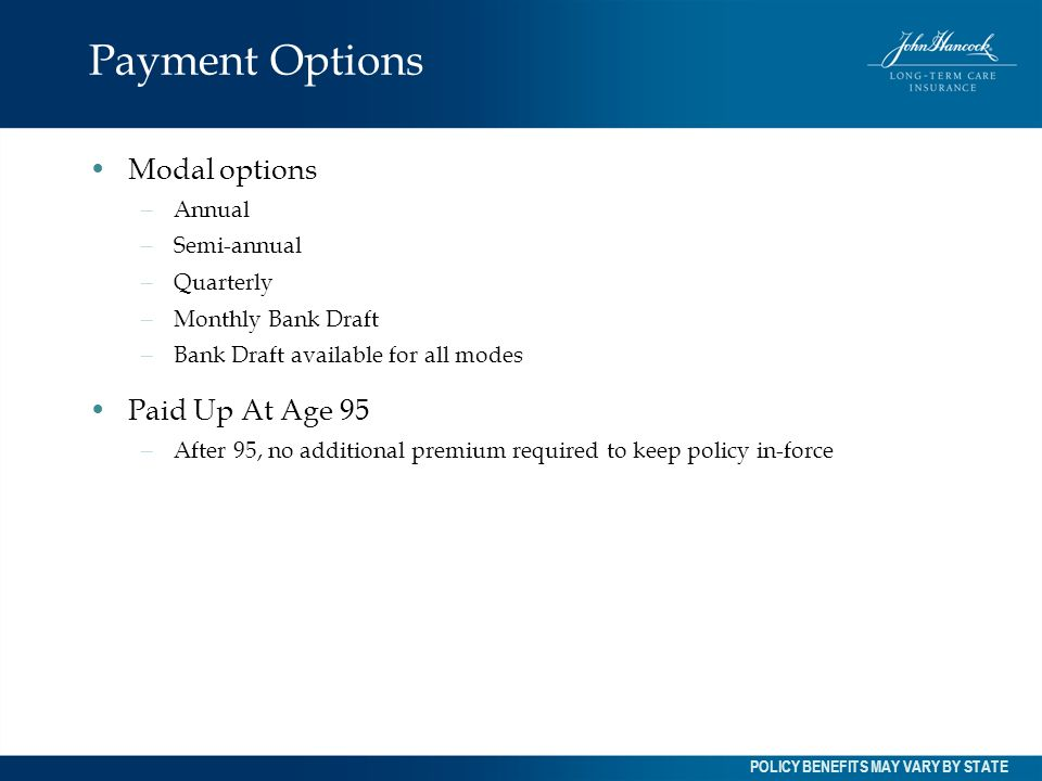 Payment Options Modal options Paid Up At Age 95 Annual Semi-annual