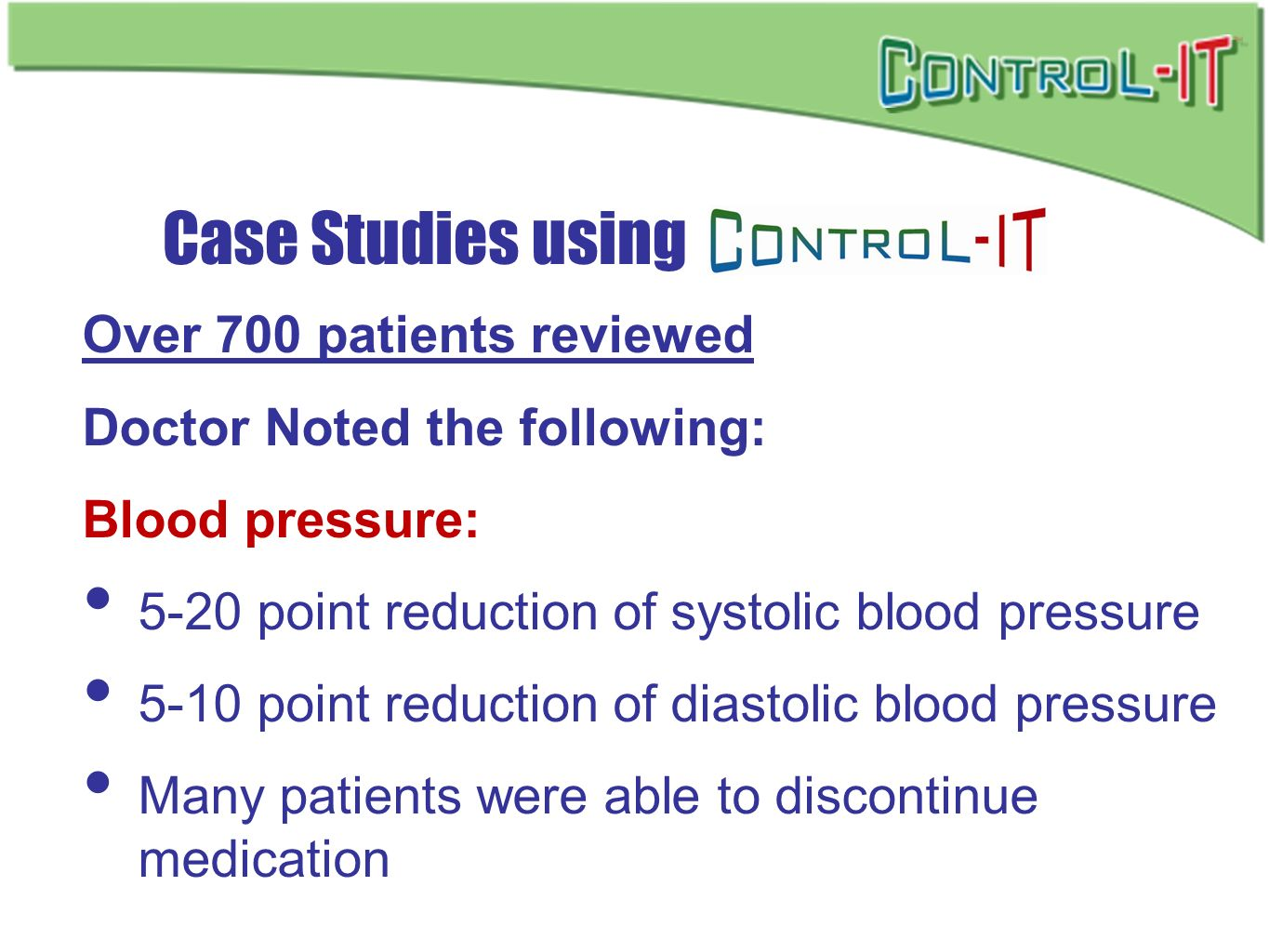 Case Studies using Over 700 patients reviewed