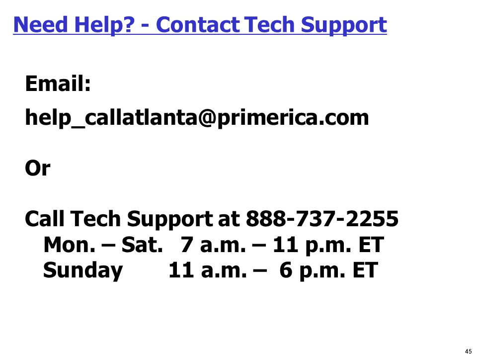 Need Help - Contact Tech Support