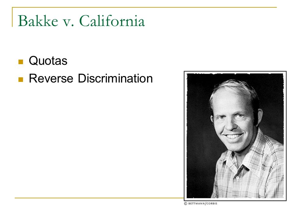 Bakke v. California Quotas Reverse Discrimination