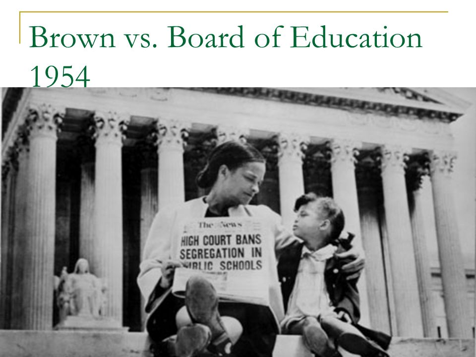 Brown vs. Board of Education 1954