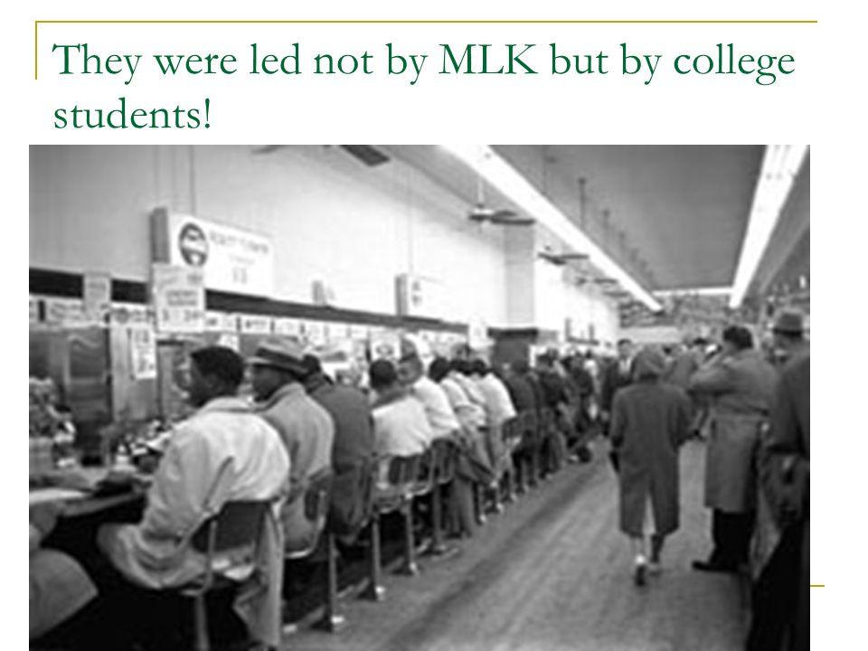 They were led not by MLK but by college students!