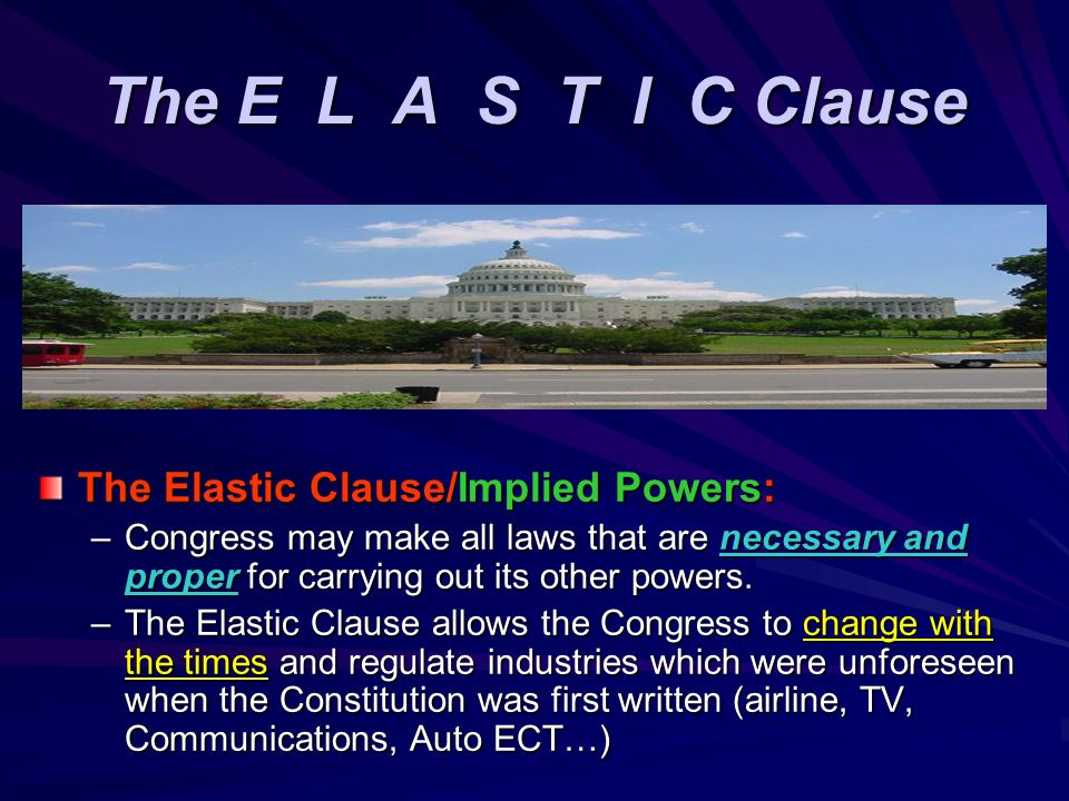 The E L A S T I C Clause The Elastic Clause/Implied Powers: