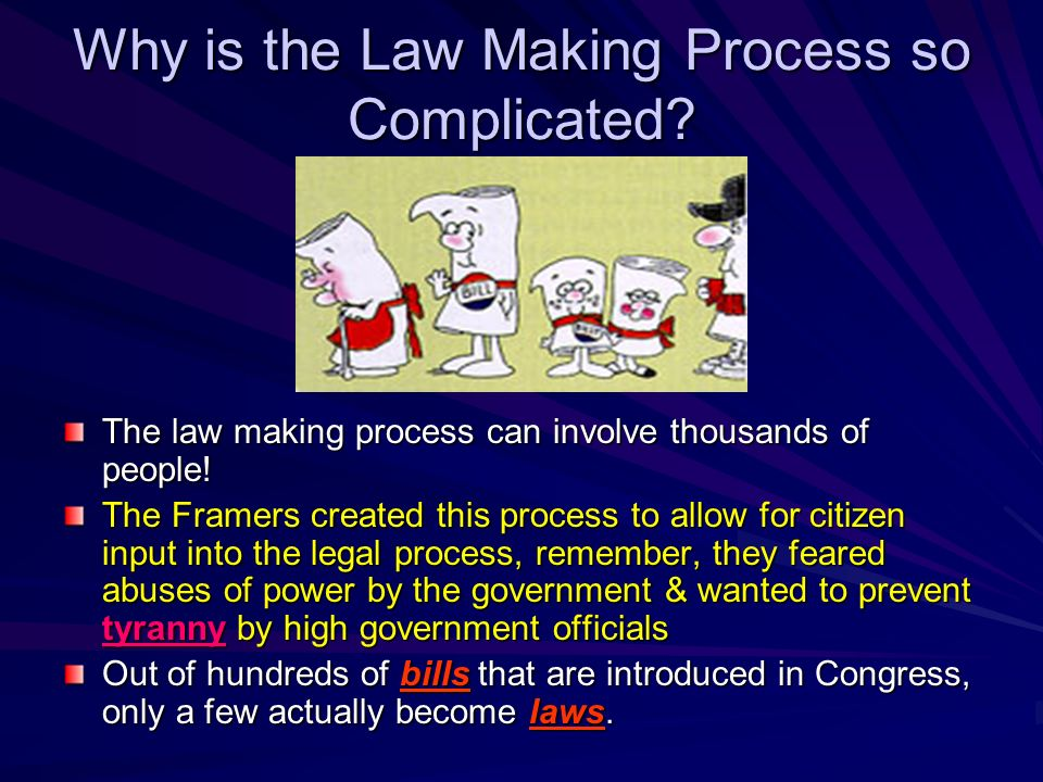 Why is the Law Making Process so Complicated