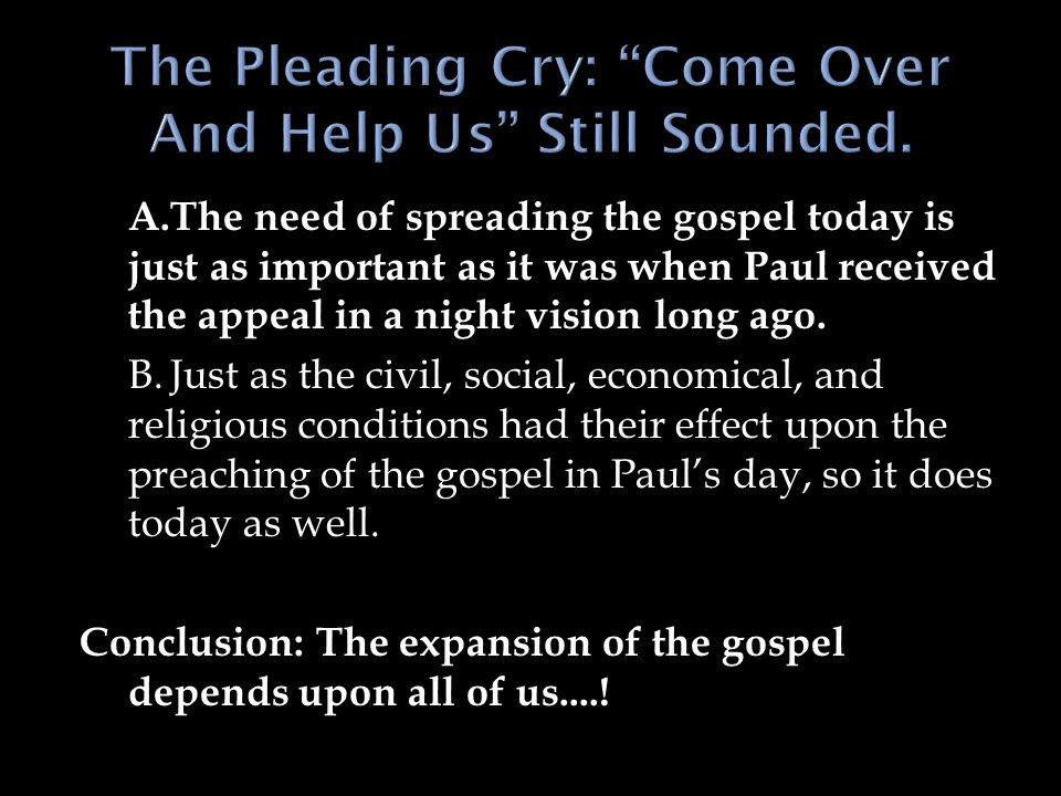 The Pleading Cry: Come Over And Help Us Still Sounded.