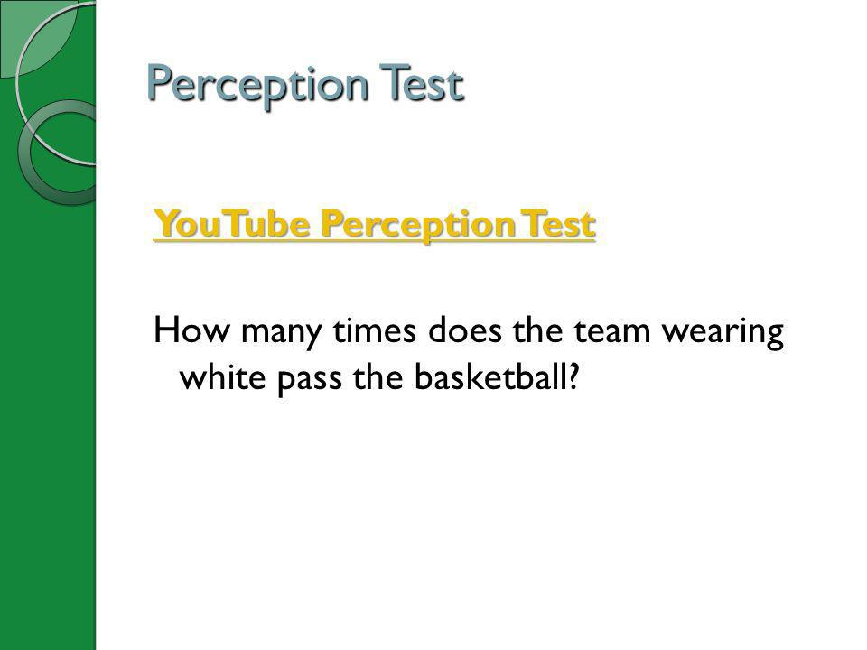Perception Test YouTube Perception Test How many times does the team wearing white pass the basketball