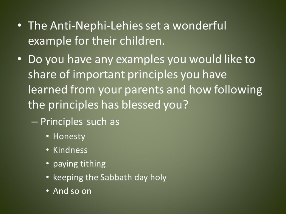 The Anti-Nephi-Lehies set a wonder­ful example for their children.