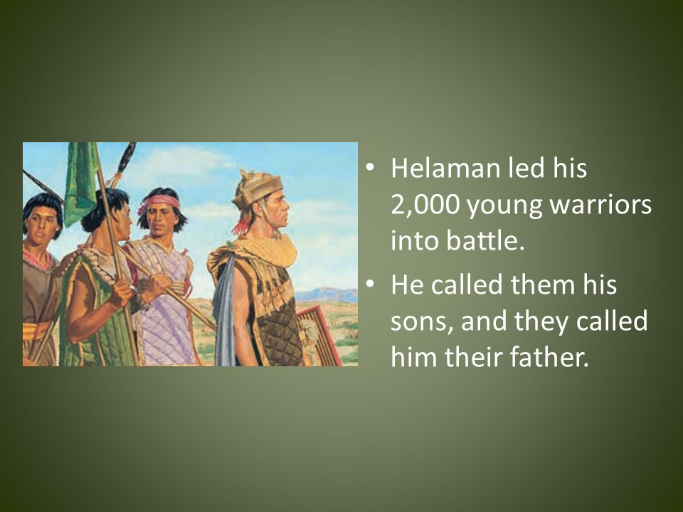 Helaman led his 2,000 young warriors into battle.