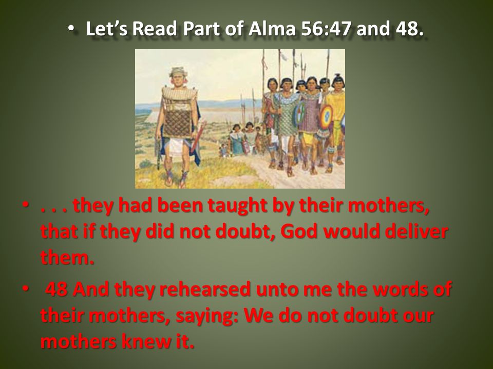 Let's Read Part of Alma 56:47 and 48.