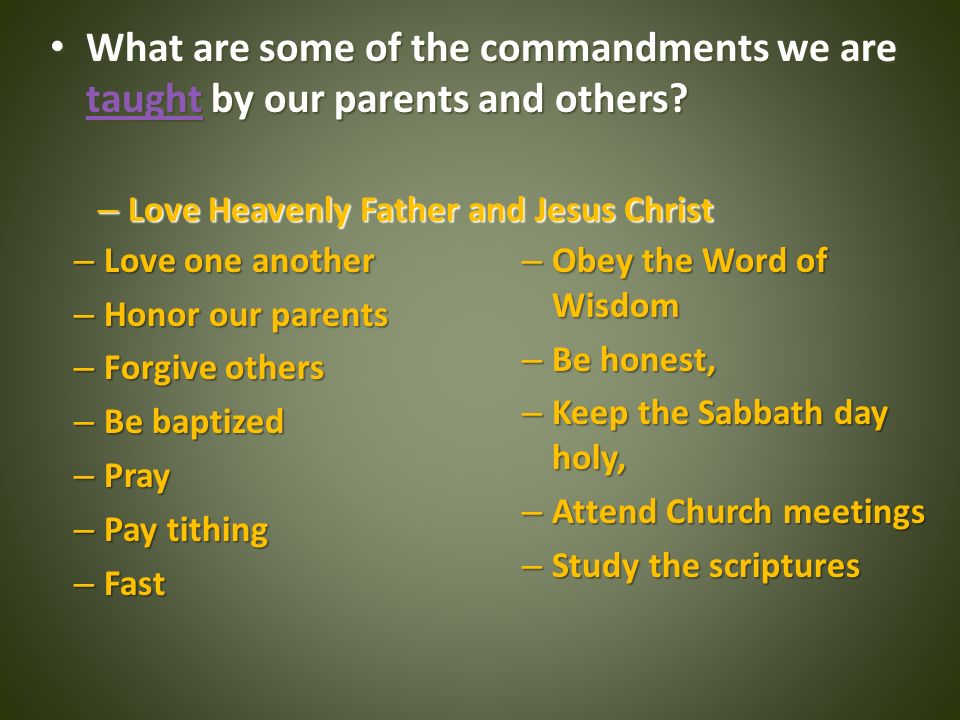 What are some of the commandments we are taught by our parents and others