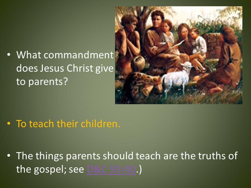 What commandment does Jesus Christ give to parents