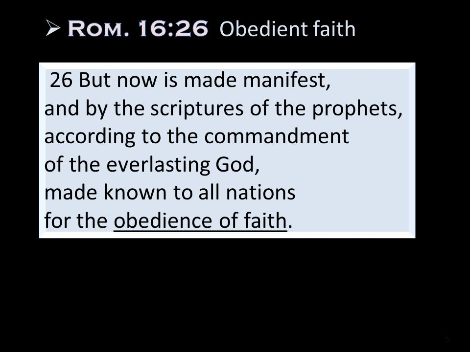 Rom. 16:26 Obedient faith