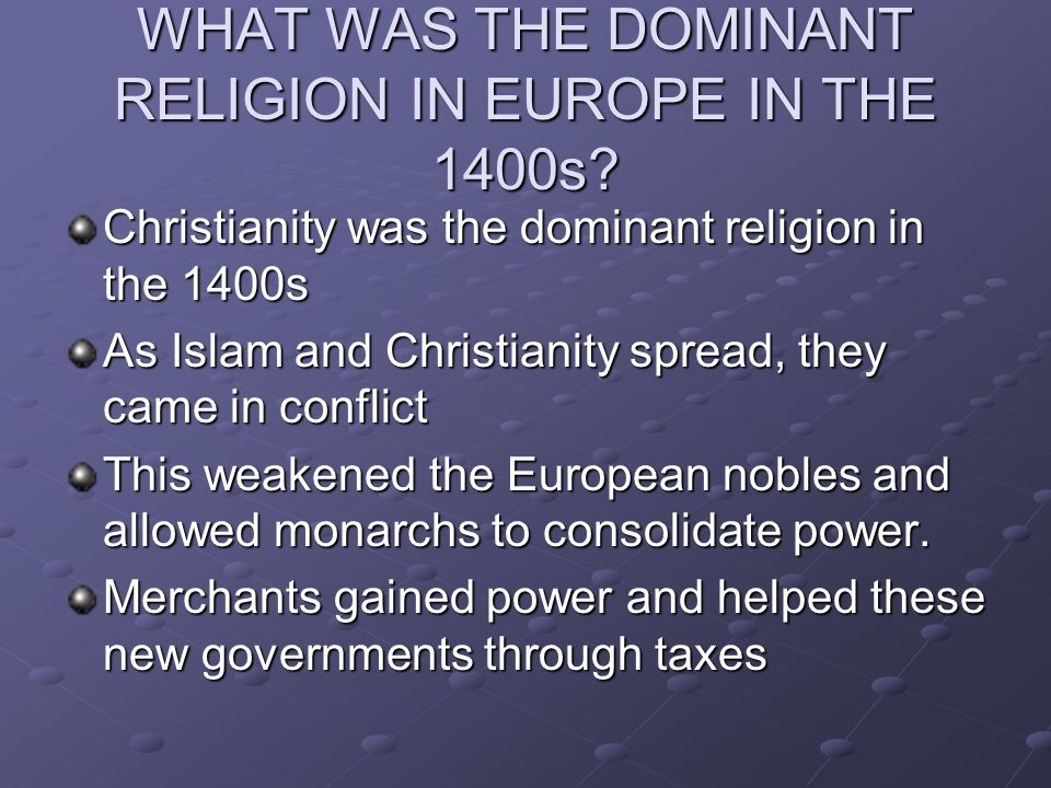 WHAT WAS THE DOMINANT RELIGION IN EUROPE IN THE 1400s
