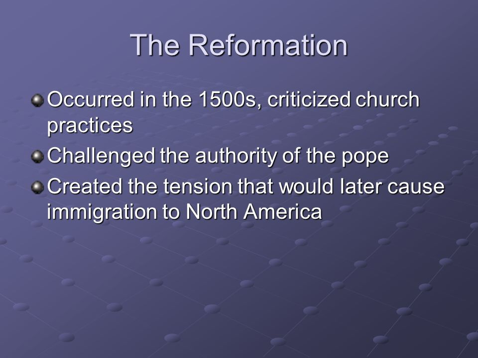 The Reformation Occurred in the 1500s, criticized church practices
