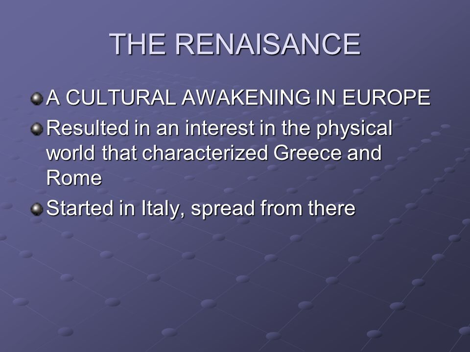 THE RENAISANCE A CULTURAL AWAKENING IN EUROPE