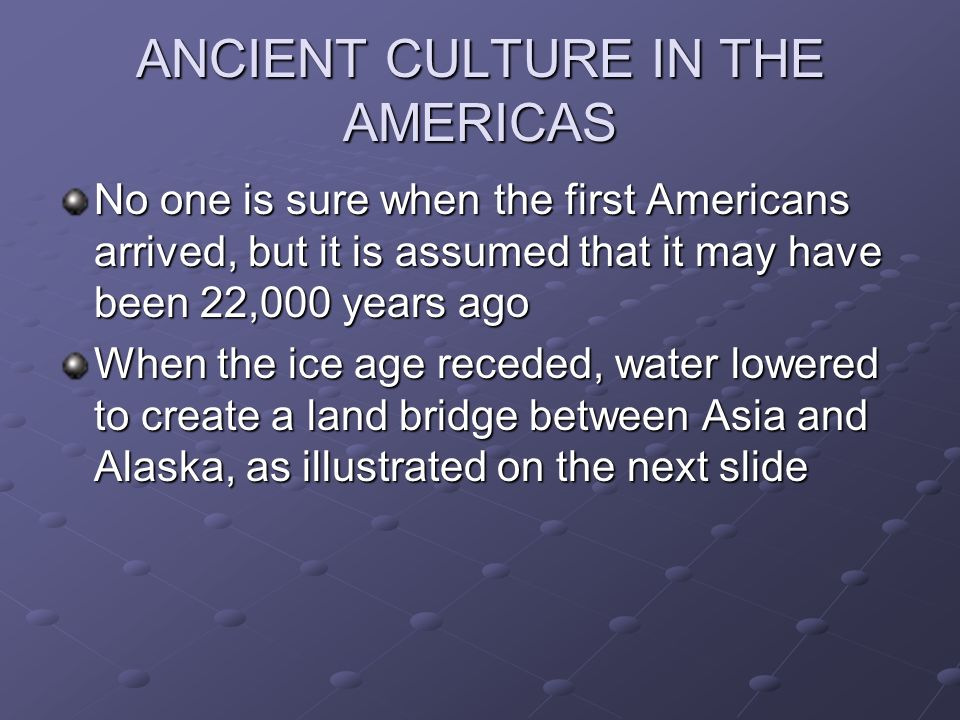 ANCIENT CULTURE IN THE AMERICAS