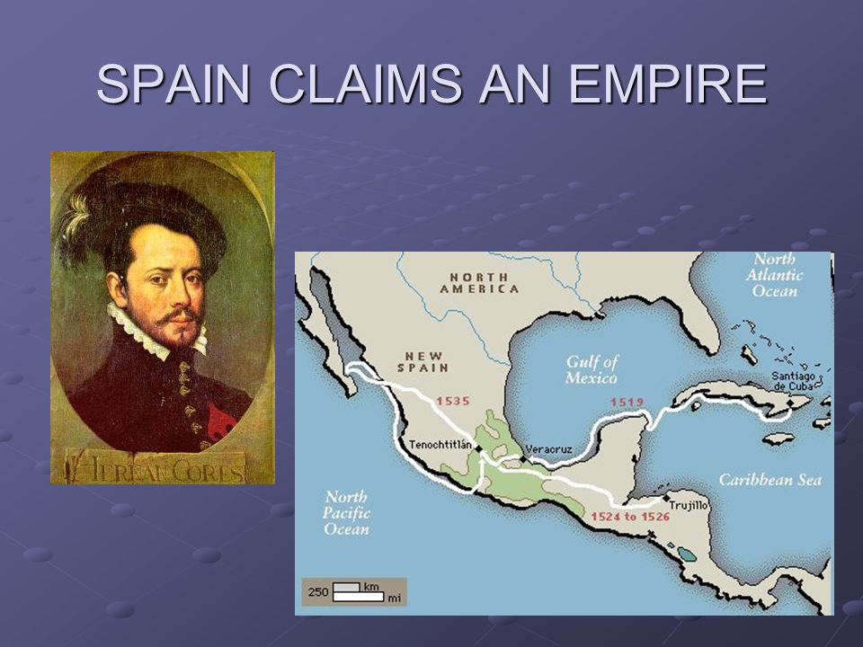 SPAIN CLAIMS AN EMPIRE