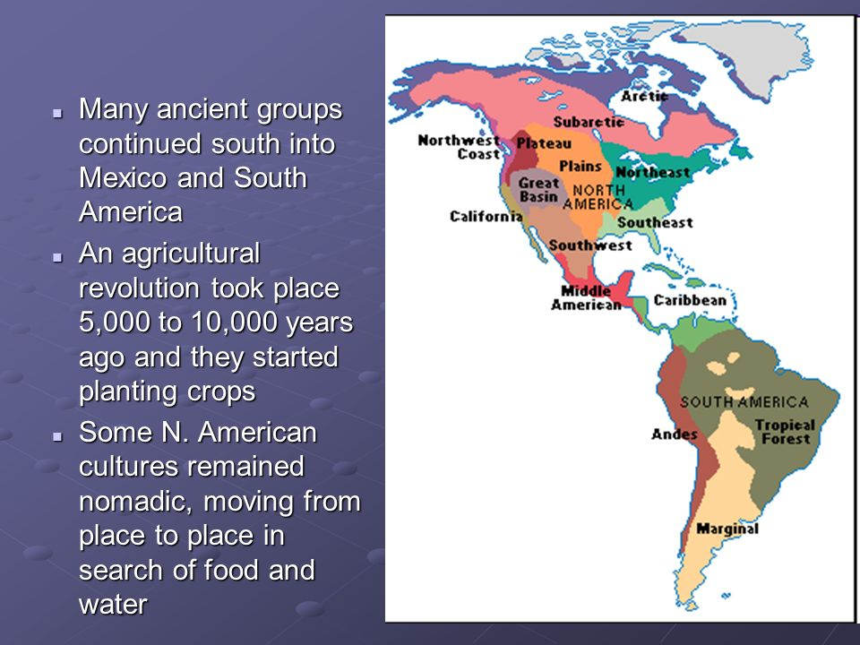 Many ancient groups continued south into Mexico and South America