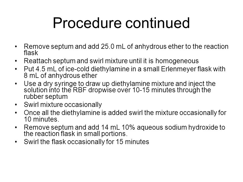 Procedure continued Remove septum and add 25.0 mL of anhydrous ether to the reaction flask.
