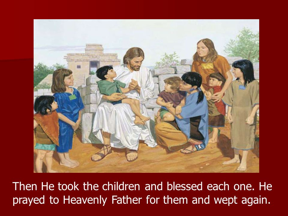 Then He took the children and blessed each one