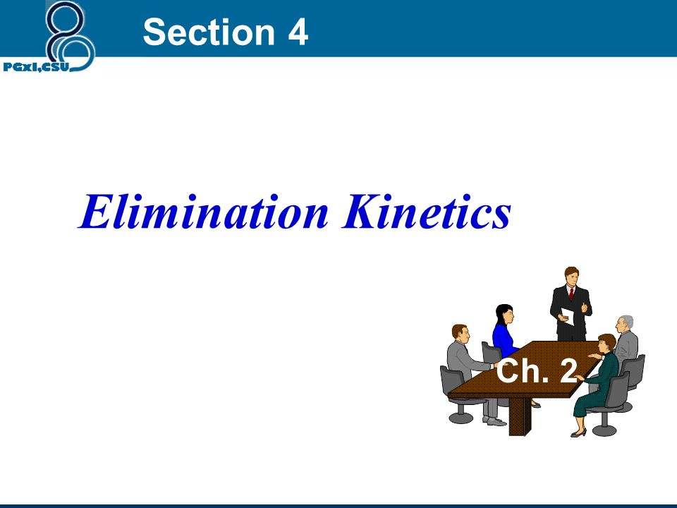 Section 4 Elimination Kinetics Ch. 2