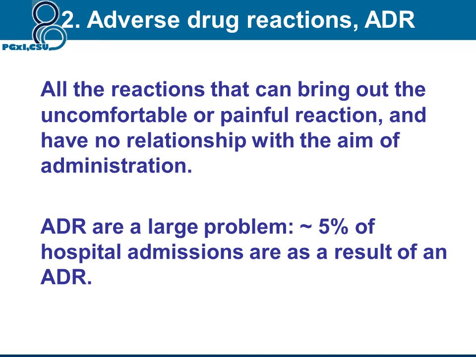 2. Adverse drug reactions, ADR