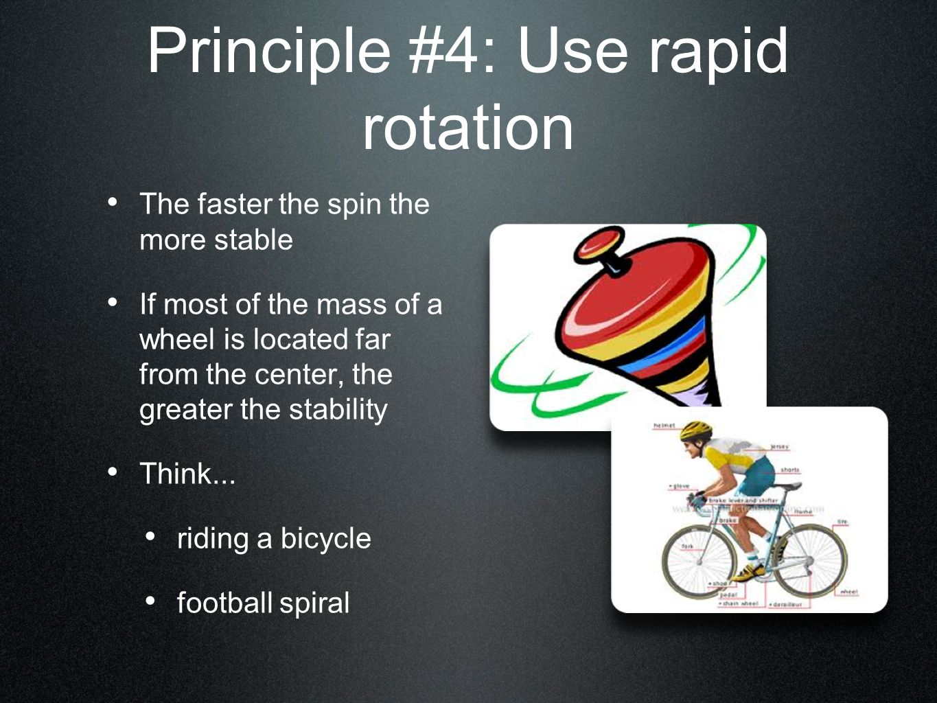 Principle #4: Use rapid rotation