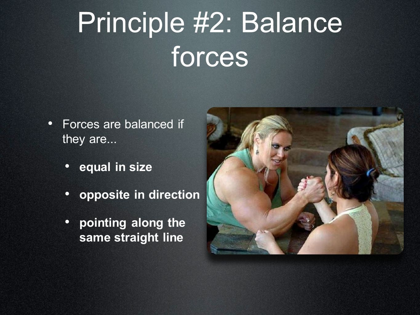 Principle #2: Balance forces