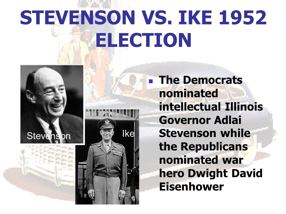STEVENSON VS. IKE 1952 ELECTION