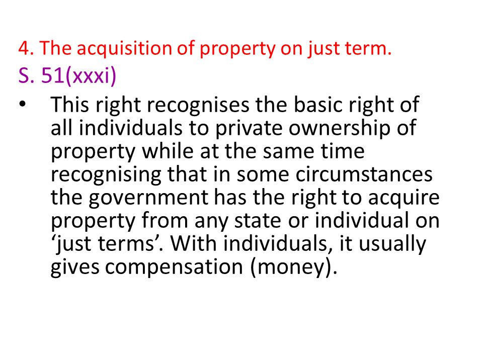 4. The acquisition of property on just term.