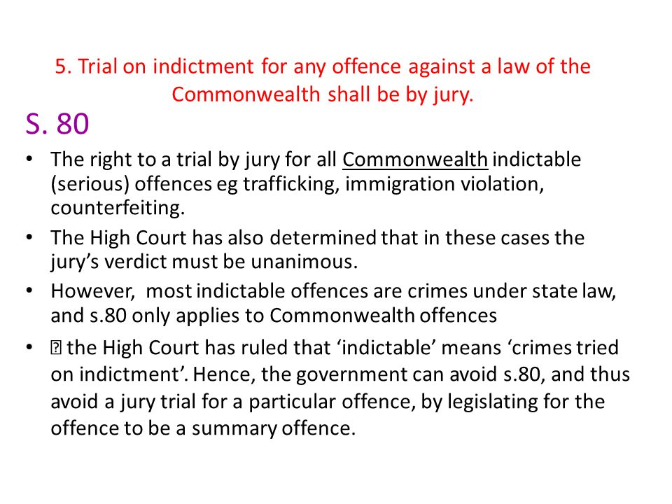 5. Trial on indictment for any offence against a law of the Commonwealth shall be by jury.