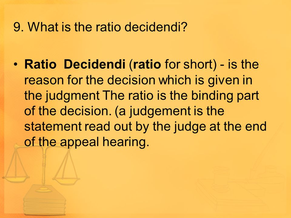 9. What is the ratio decidendi