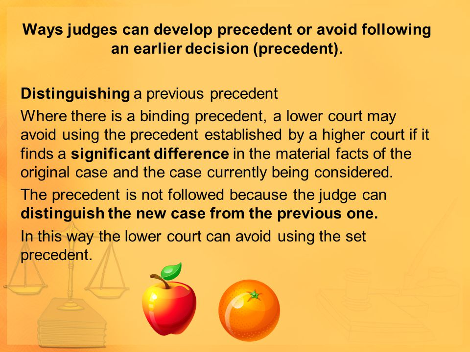 Ways judges can develop precedent or avoid following an earlier decision (precedent).