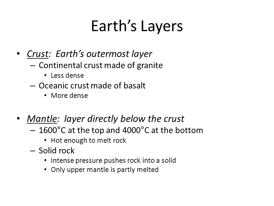 Earth's Layers Crust: Earth's outermost layer