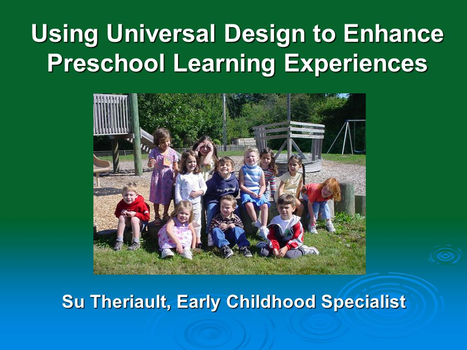 Using Universal Design to Enhance Preschool Learning Experiences