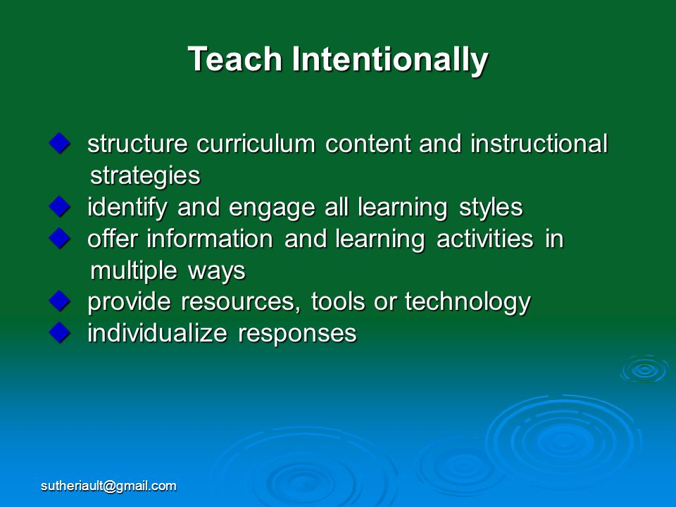 Teach Intentionally structure curriculum content and instructional