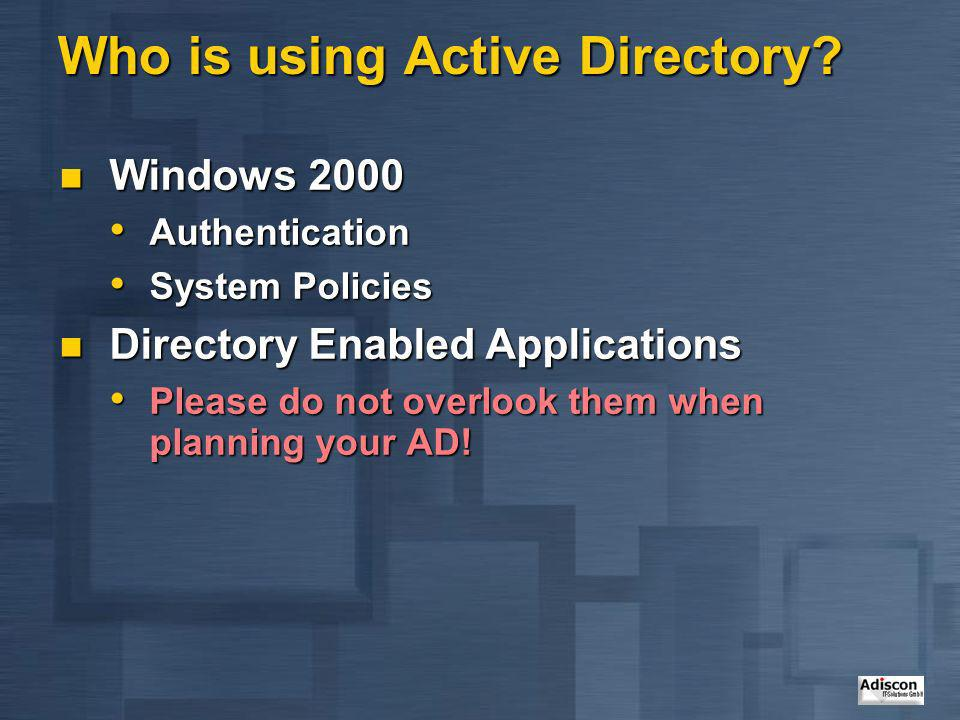 Who is using Active Directory