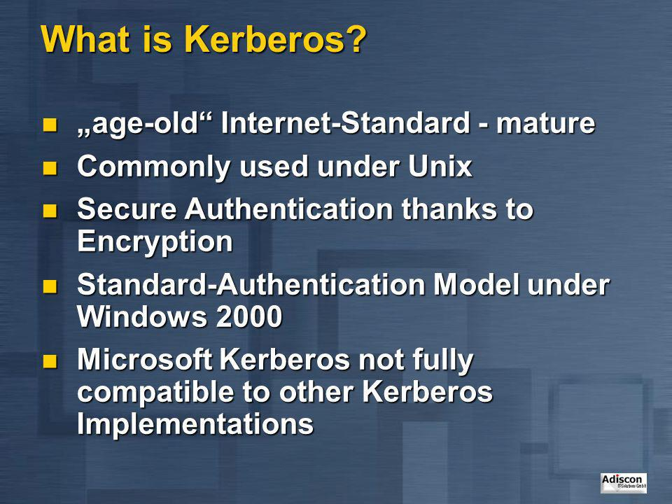 "What is Kerberos ""age-old Internet-Standard - mature"