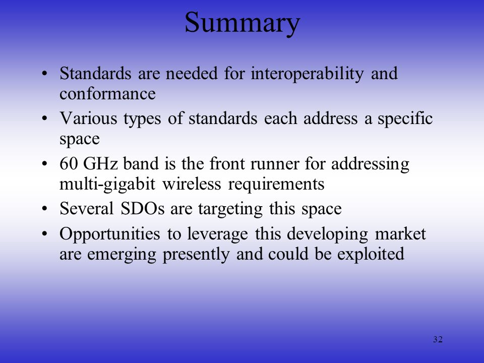 Summary Standards are needed for interoperability and conformance