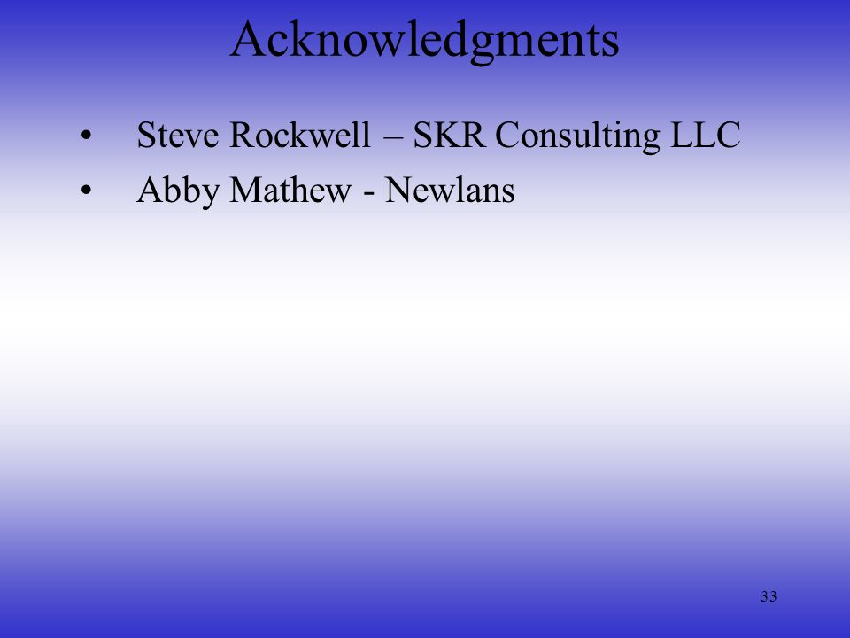 Acknowledgments Steve Rockwell – SKR Consulting LLC