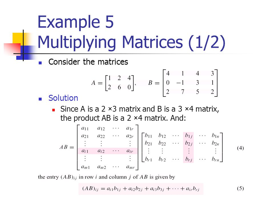 Example 5 Multiplying Matrices (1/2)